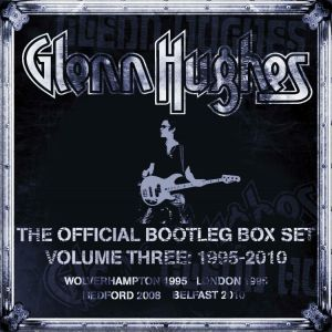 Hughes, Glenn - Official Bootleg Box 3