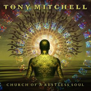 MITCHELL TONY - Church Of A Restless Soul