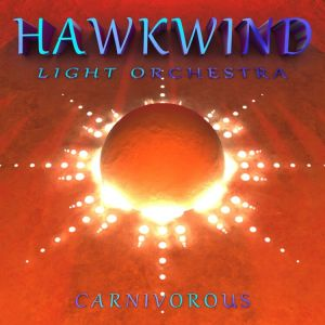 Harkwind Light Orchestra - Carnivorous
