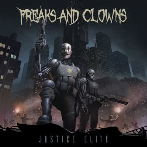 FREAKS AND CLOWNS - Justice Elite