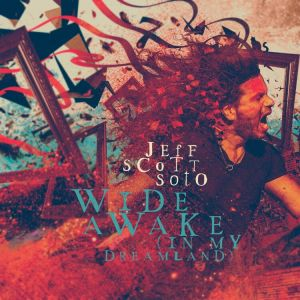 Soto, Jeff Scott - Wide Awake (in my Dreamland)
