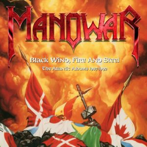 Manowar - Black Wind, Fire And Steel -The Atlantic Albums