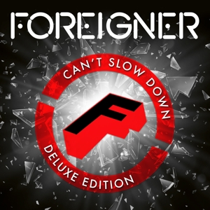 Foreigner - Can't Slow Down (Deluxe Edition)