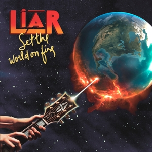 Liar - Set the World On Fire (Reissue)