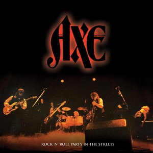 Axe - Rock'n'roll Party In the Streets - the Best of