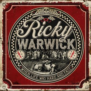 Warwick, Ricky - When Life Was Hard & Fast