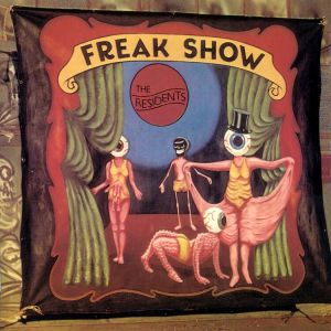 The Residents - Freak Show (Expanded Edition) 3CD Remastered