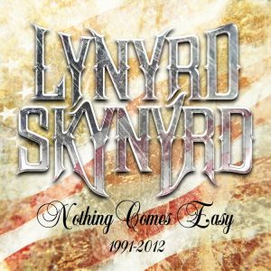 Lynyrd Skynyrd - Nothing Comes Easy 1991 -2012 (5CD Box Set)