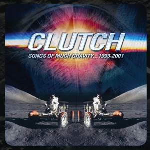 Clutch - Songs of Much Gravity 1993-2001