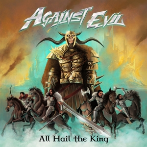 Against Evil - All Hail To the King