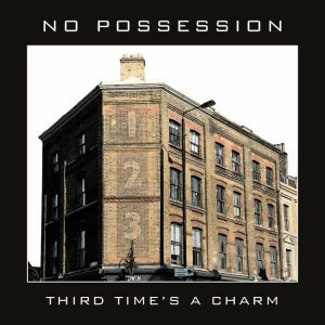 No Possession - Third Time's A Charm