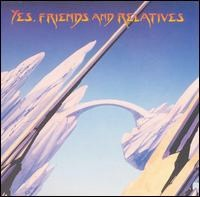 Yes - Friends And Relatives