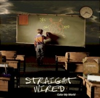 Straight Wired - Colour My World