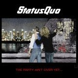Status Quo - The Party Ain't Over Yet ...