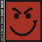 Bon Jovi - Have A Nice Day, ltd.ed.