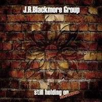 J. R. Blackmore Group - Still Holding On