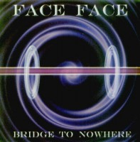 Face Face - Bridge To Nowhere