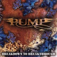 Pump - Breakdown to the Breakthrough