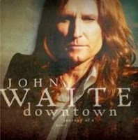 Waite, John - Downtown Journey Of A Heart