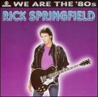 Springfield, Rick - We Are The 80's