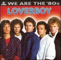 Loverboy - We Are The 80's