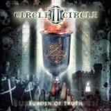 Circle II Circle - Burdon Of Truth, ltd.ed.