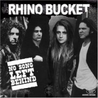 Rhino Bucket - No Song Left Behind