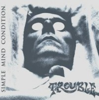 Trouble - Simple Mind Condition