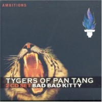 Tygers Of Pan Tang - Bad Bad Kitty