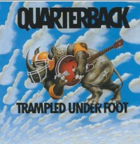 Quarterback - Trampled Under Foot