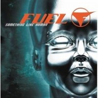 Fuel - Something Like Human