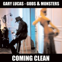 Gary Lucas & Gods And Monsters - Coming Clean