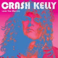 Crash Kelly - Love Your Electric
