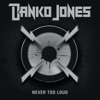Danko Jones - Never Too Loud, ltd.ed.