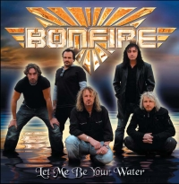 Bonfire - Let Me Be Your Water