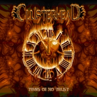 Clusterhead - Times Of No Trust
