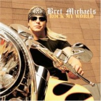 Michaels, Bret - Rock My World