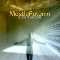 Mostly Autumn - Glass Shadows