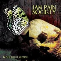 Jam Pain Society - Black Light Messiah