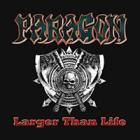 Paragon - Larger Than Life