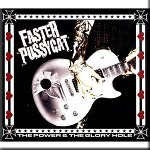Faster Pussycat - Power & The Glory Hole
