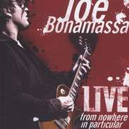 Bonamassa, Joe - Live - From Nowhere In Particular