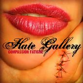 Hate Gallery - Compassion Fatigue