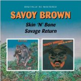Savoy Brown - Skin'N'Bone / Savage Return