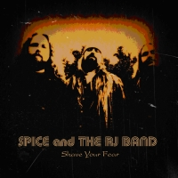 Spice & The RJ Band - Shave Your Fear