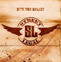 Street Legal - Bite The Bullet
