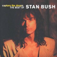 Bush, Stan - Capture The Dream: The Best Of