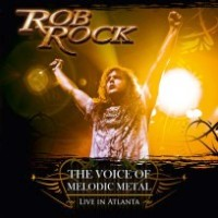 Rock, Rob - Voice Of Melodic Metal - Live In Atlanta