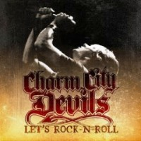 Charm City Devils - Let's Rock N Roll