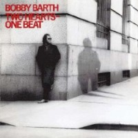 Barth, Bobby - Two Hearts - One Beat